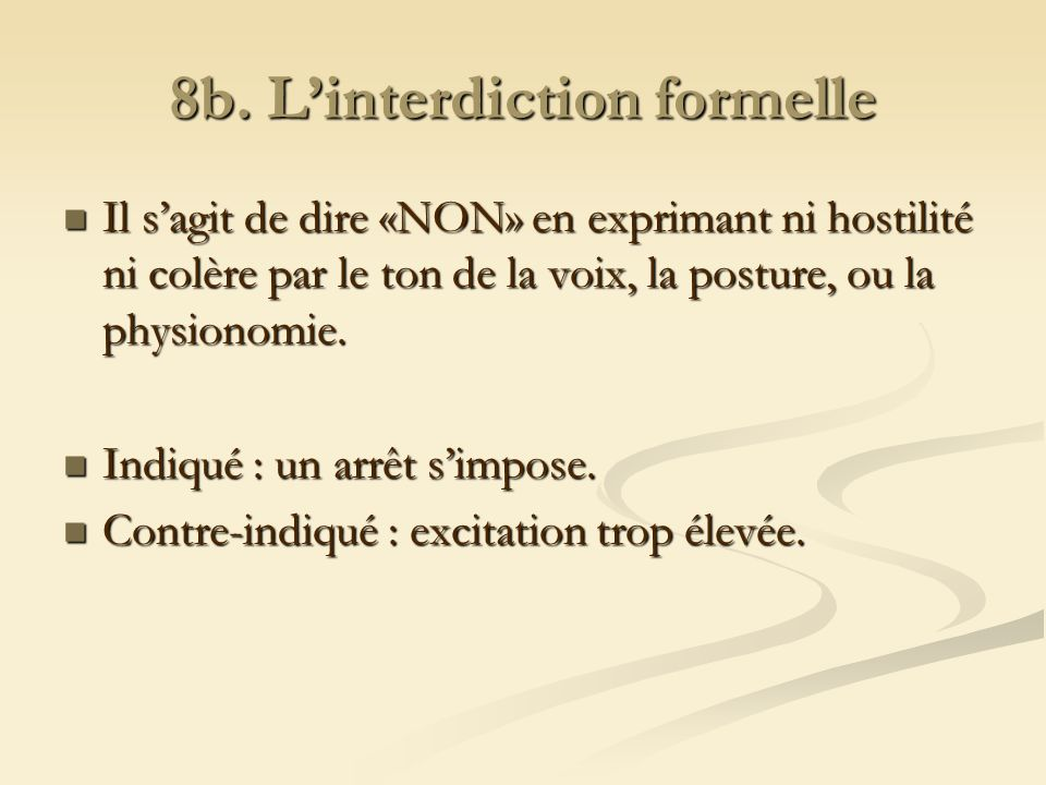 8b. L'interdiction formelle