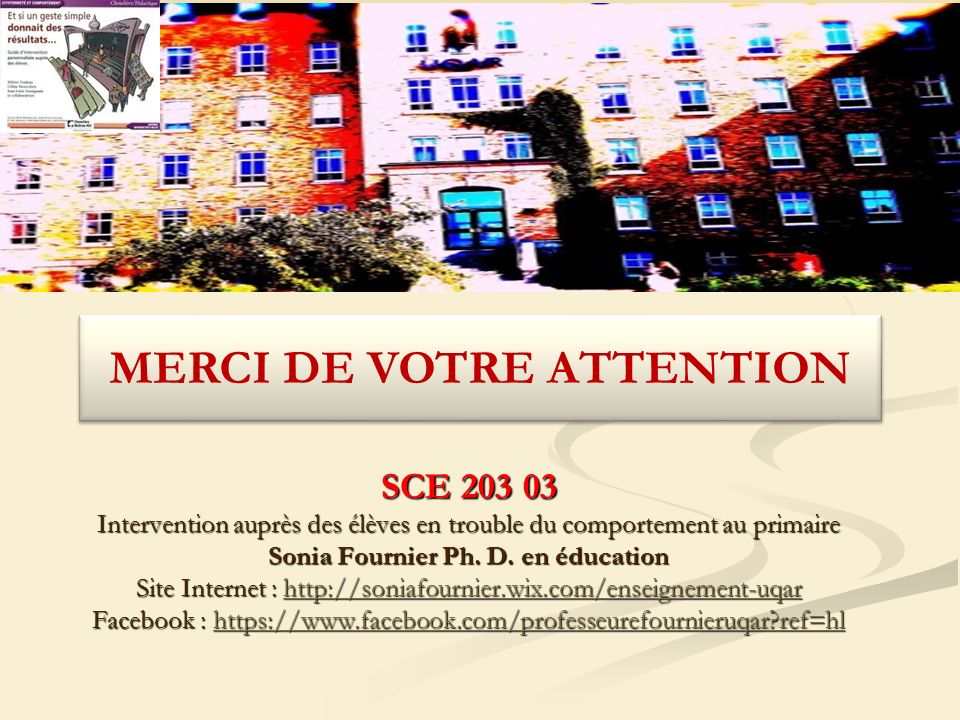 MERCI DE VOTRE ATTENTION Sonia Fournier Ph. D. en éducation