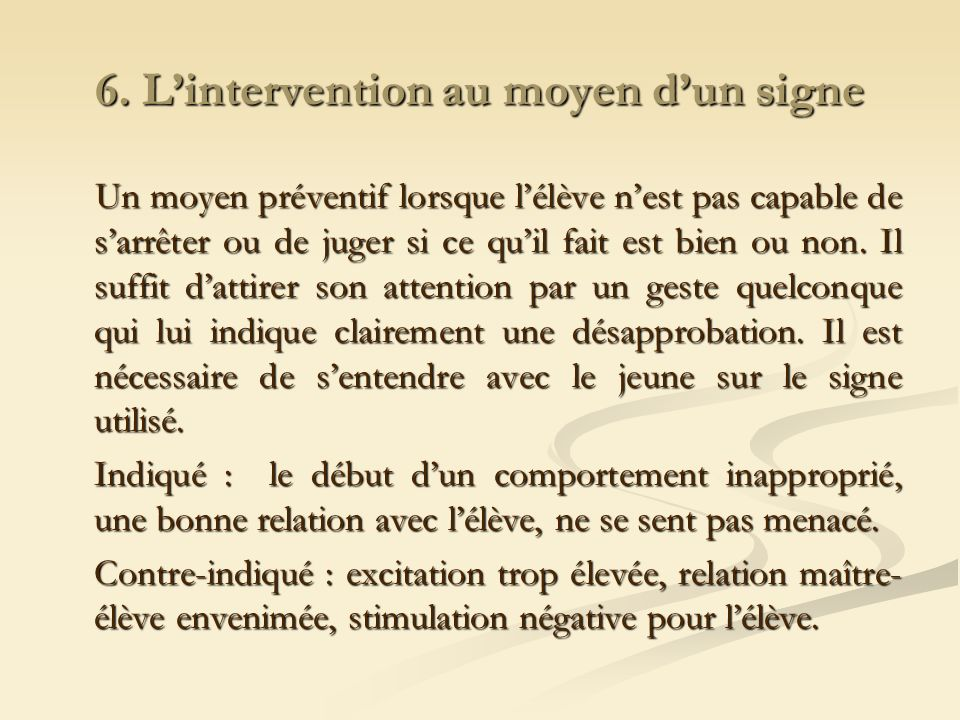 6. L'intervention au moyen d'un signe