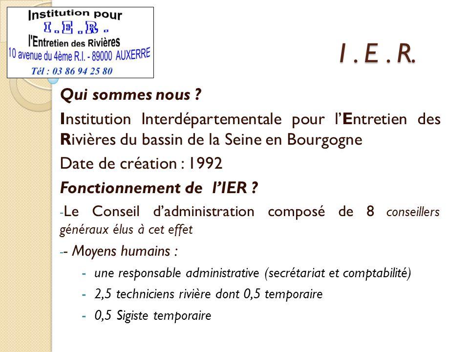 I . E . R. Qui sommes nous Institution Interdépartementale pour l'Entretien des Rivières du bassin de la Seine en Bourgogne.