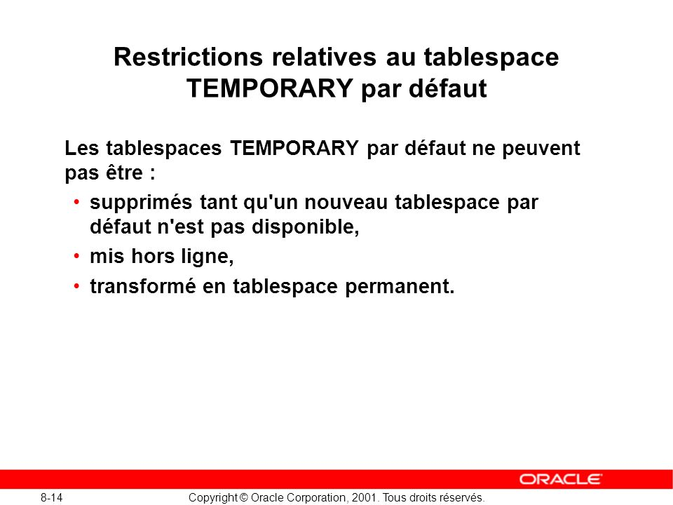 Restrictions relatives au tablespace TEMPORARY par défaut