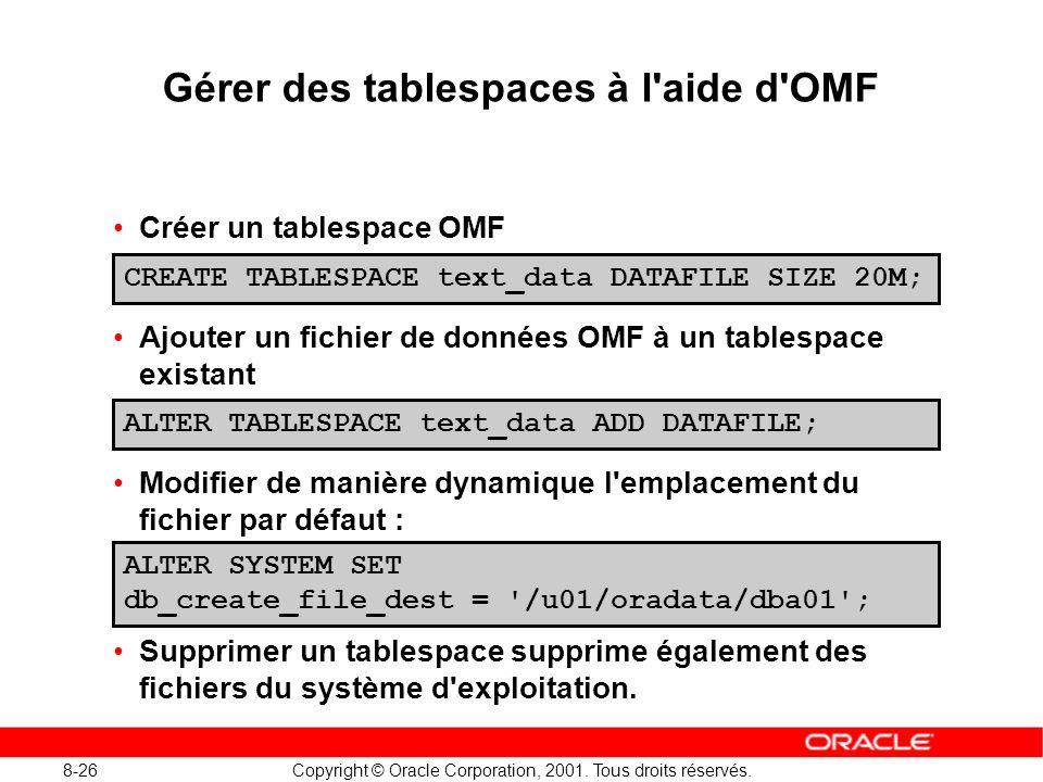 Gérer des tablespaces à l aide d OMF