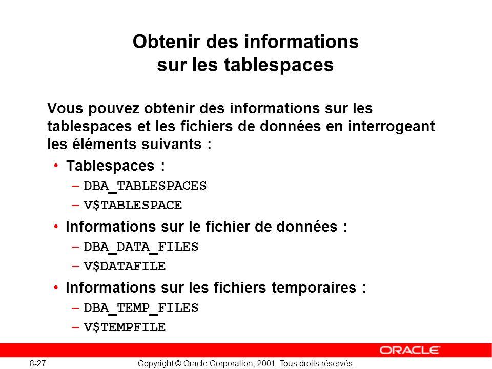 Obtenir des informations sur les tablespaces