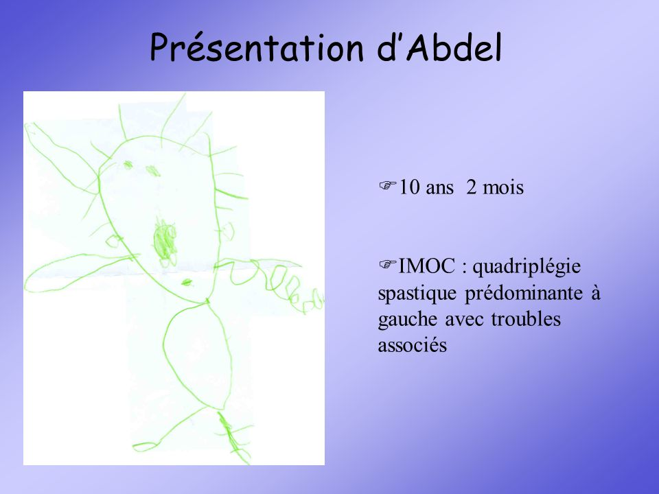 Présentation d'Abdel 10 ans 2 mois
