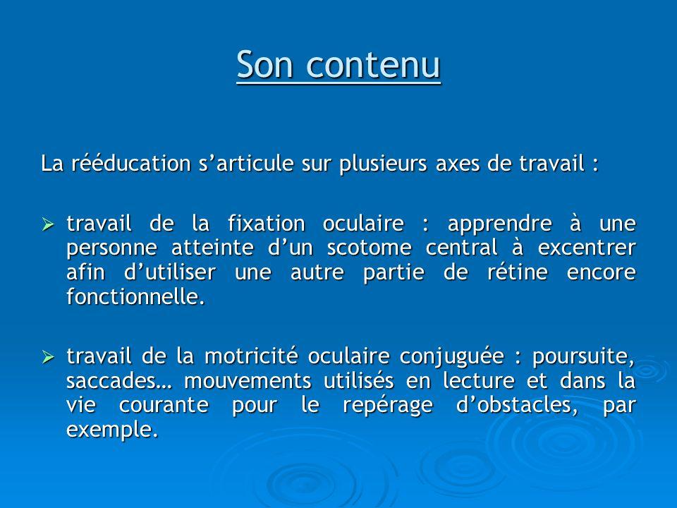 Son contenu La rééducation s'articule sur plusieurs axes de travail :