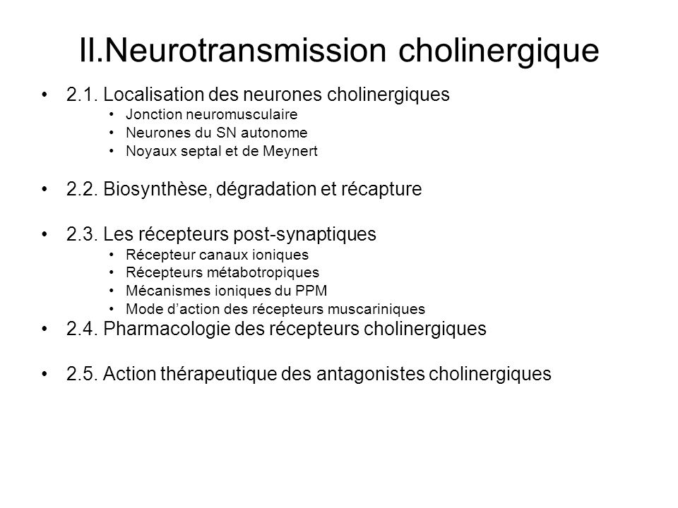 II.Neurotransmission cholinergique