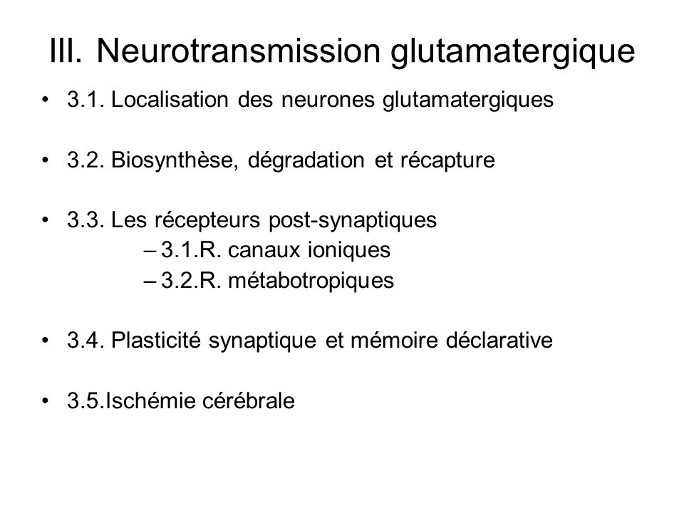 III. Neurotransmission glutamatergique
