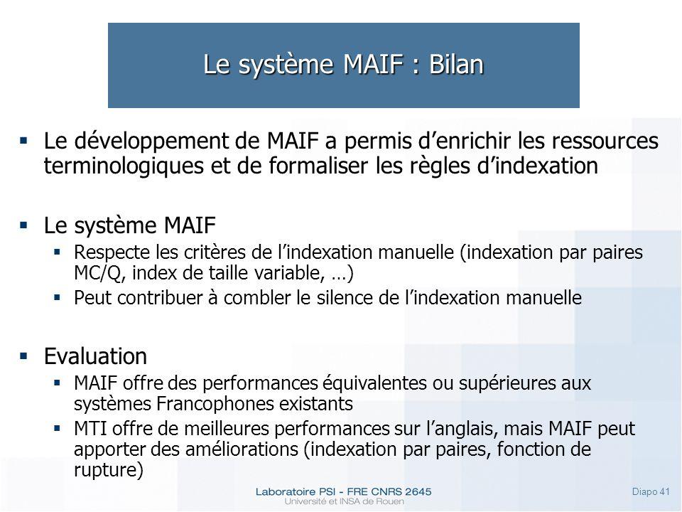Le système MAIF : Bilan Le développement de MAIF a permis d'enrichir les ressources terminologiques et de formaliser les règles d'indexation.