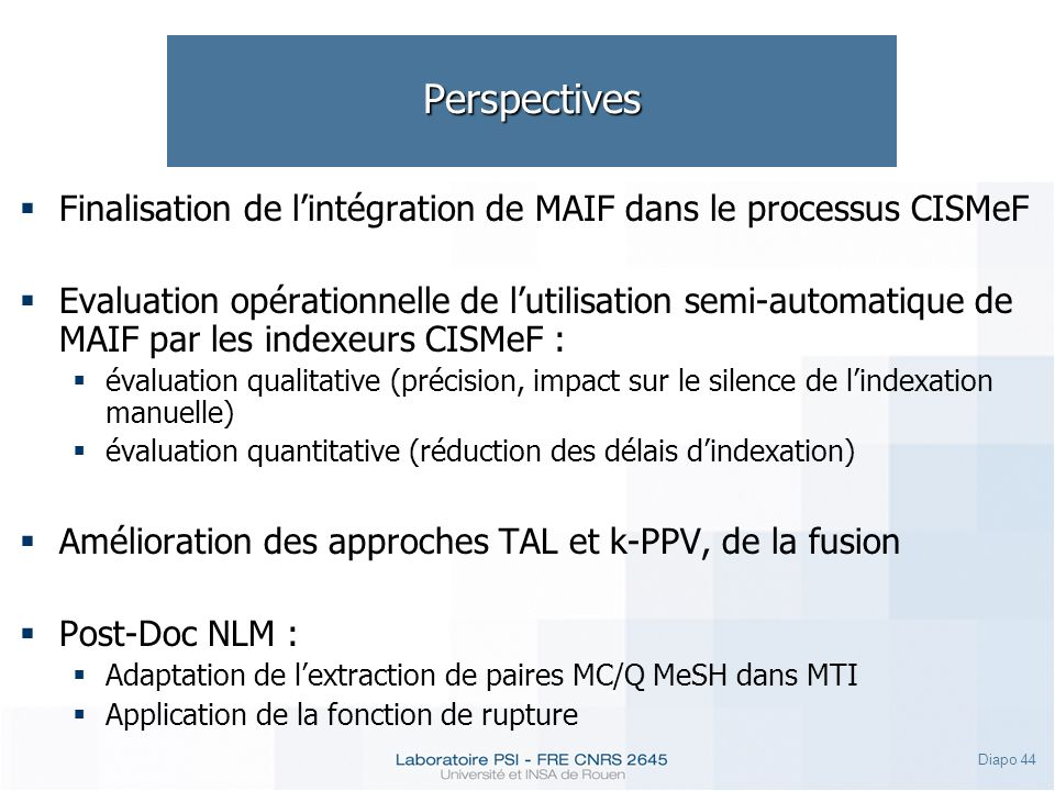 Perspectives Finalisation de l'intégration de MAIF dans le processus CISMeF.