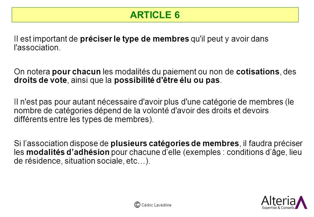 ARTICLE 6 Il est important de préciser le type de membres qu il peut y avoir dans l association.