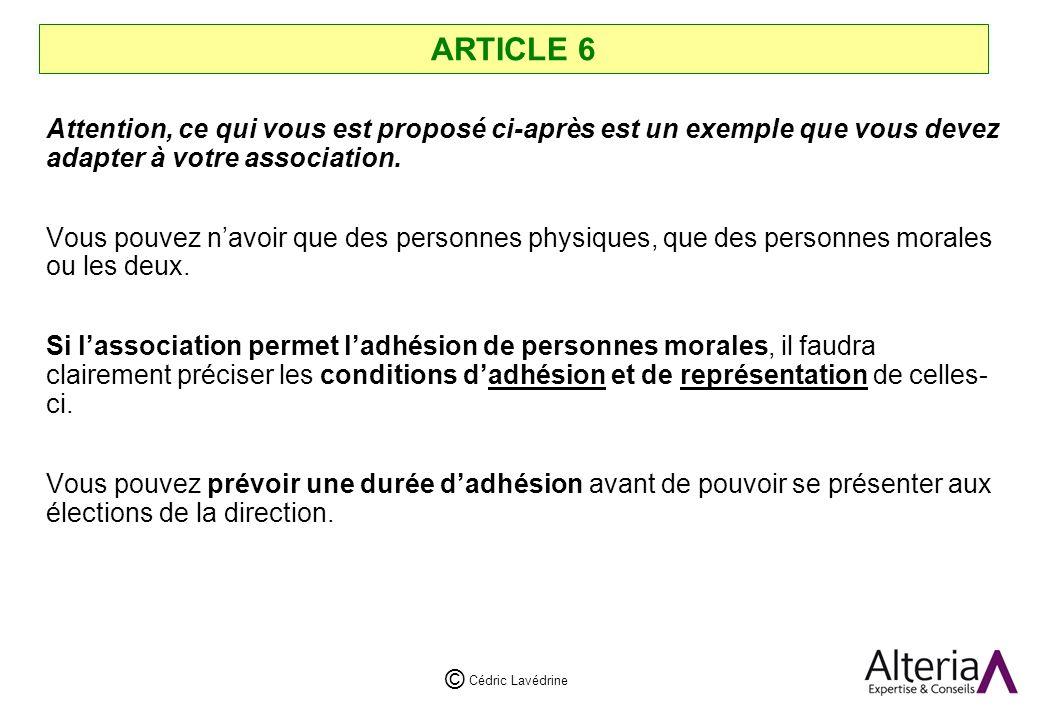 ARTICLE 6 Attention, ce qui vous est proposé ci-après est un exemple que vous devez adapter à votre association.