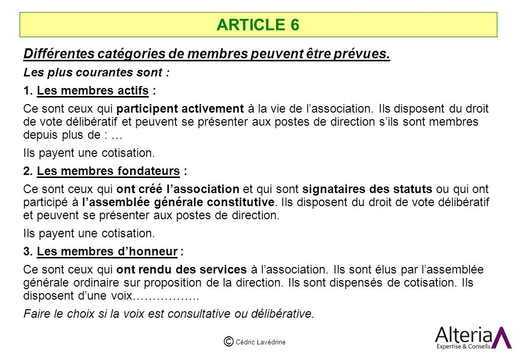 ARTICLE 6 Différentes catégories de membres peuvent être prévues.