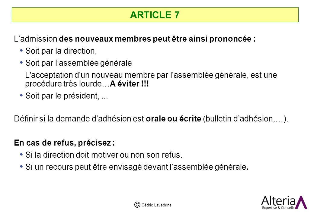 ARTICLE 7 L'admission des nouveaux membres peut être ainsi prononcée :