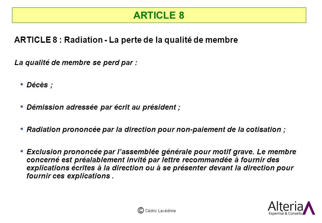 ARTICLE 8 ARTICLE 8 : Radiation - La perte de la qualité de membre