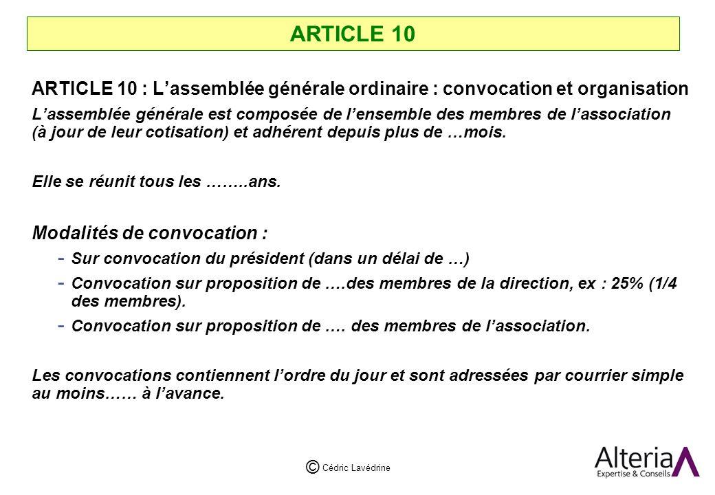 ARTICLE 10 ARTICLE 10 : L'assemblée générale ordinaire : convocation et organisation.