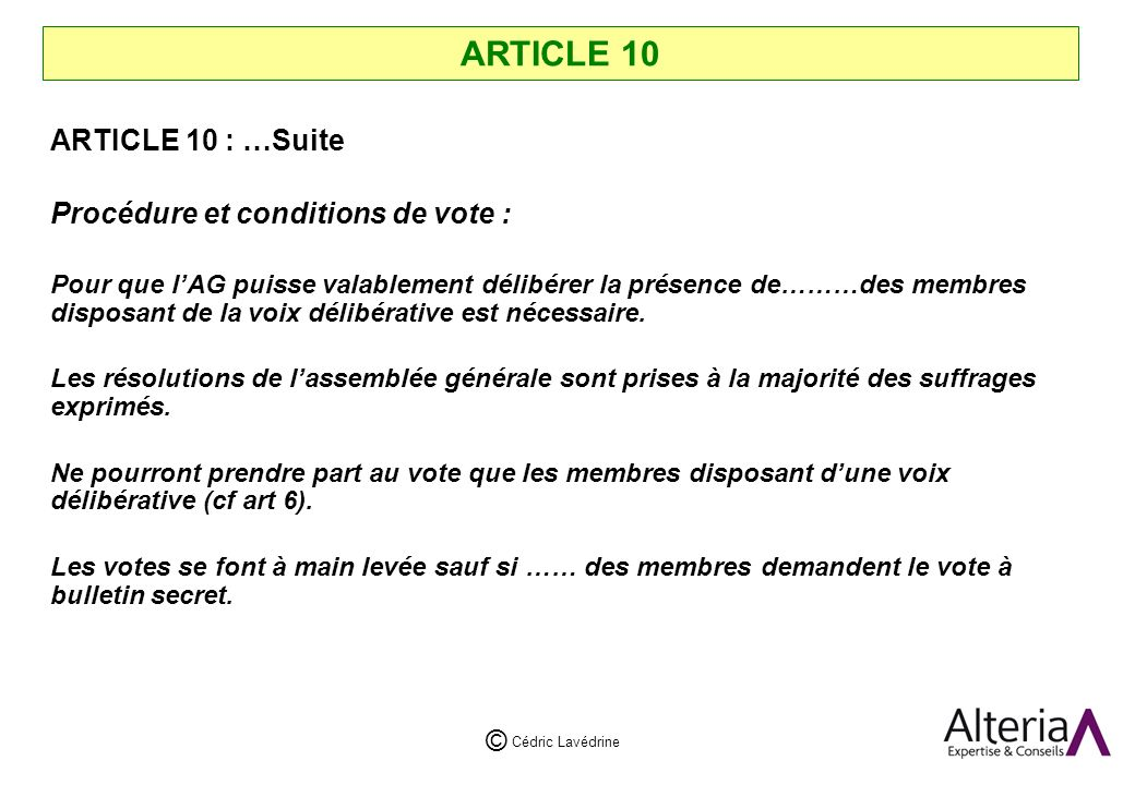 ARTICLE 10 ARTICLE 10 : …Suite Procédure et conditions de vote :