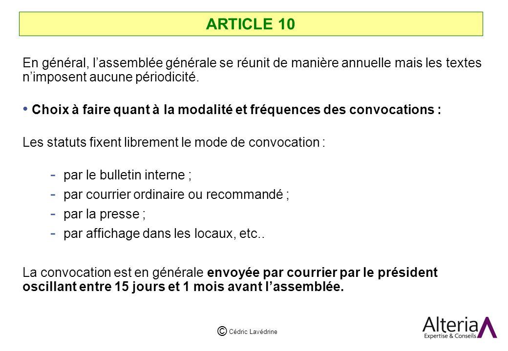 ARTICLE 10 En général, l'assemblée générale se réunit de manière annuelle mais les textes n'imposent aucune périodicité.