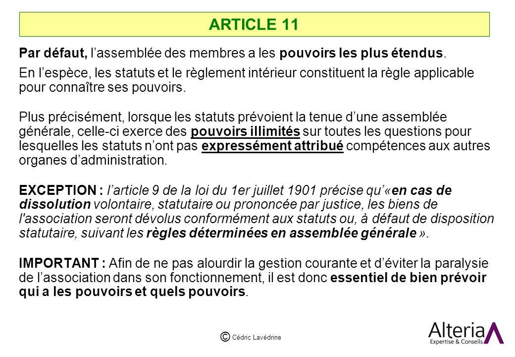 ARTICLE 11 Par défaut, l'assemblée des membres a les pouvoirs les plus étendus.