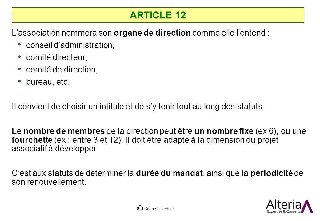 ARTICLE 12 L'association nommera son organe de direction comme elle l'entend : conseil d'administration,