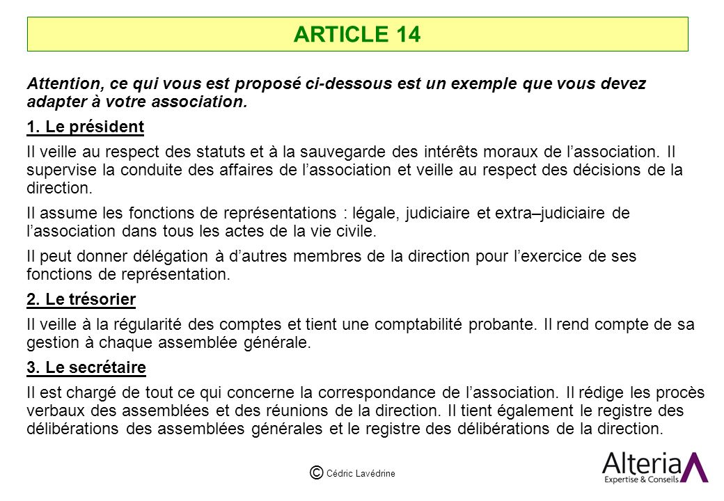 ARTICLE 14 Attention, ce qui vous est proposé ci-dessous est un exemple que vous devez adapter à votre association.