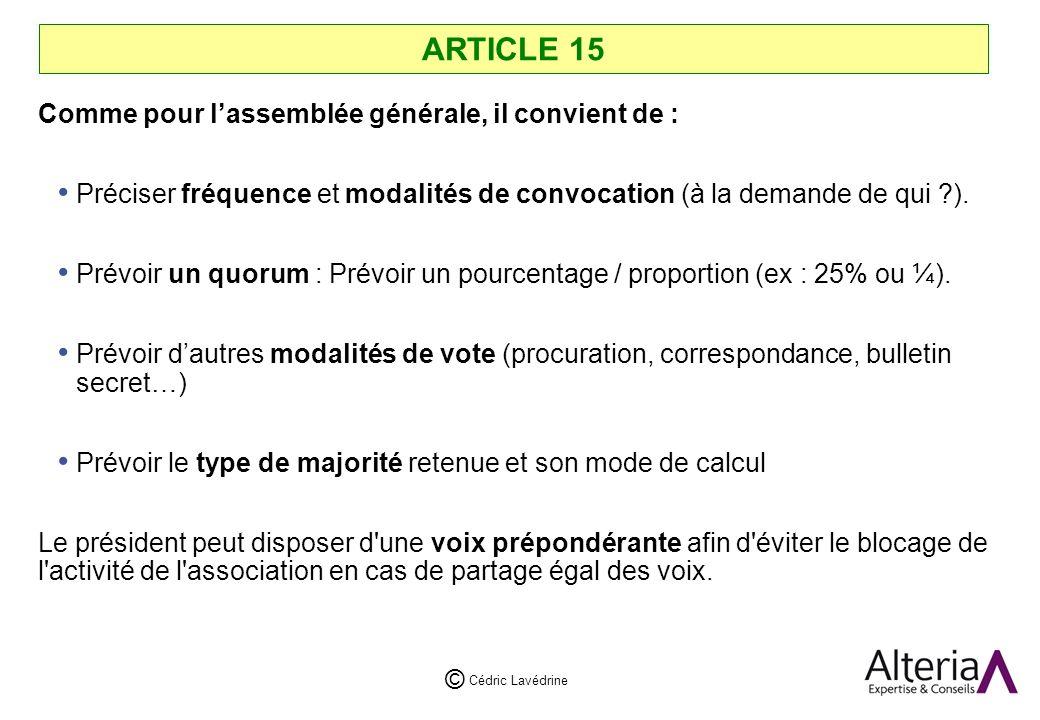 ARTICLE 15 Comme pour l'assemblée générale, il convient de :