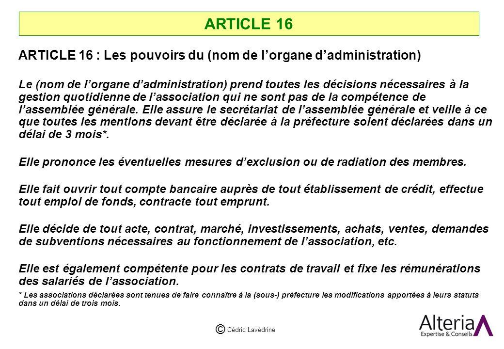 ARTICLE 16 ARTICLE 16 : Les pouvoirs du (nom de l'organe d'administration)