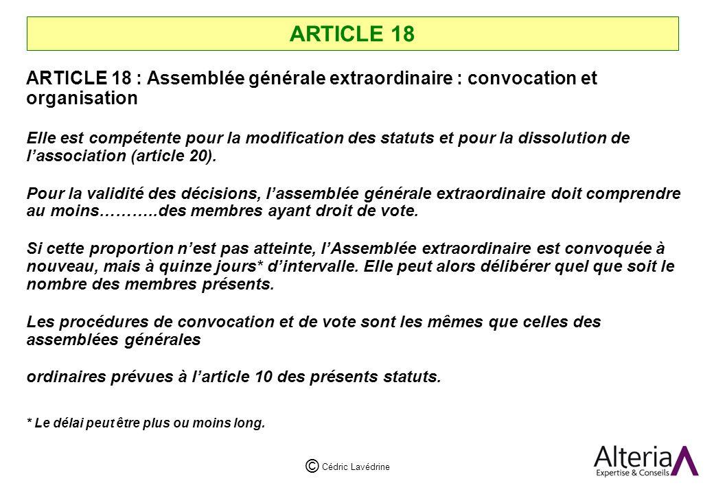 ARTICLE 18 ARTICLE 18 : Assemblée générale extraordinaire : convocation et organisation.