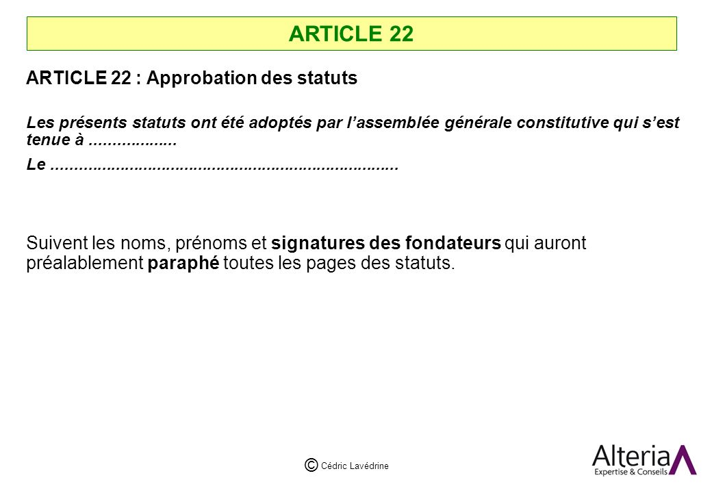ARTICLE 22 ARTICLE 22 : Approbation des statuts