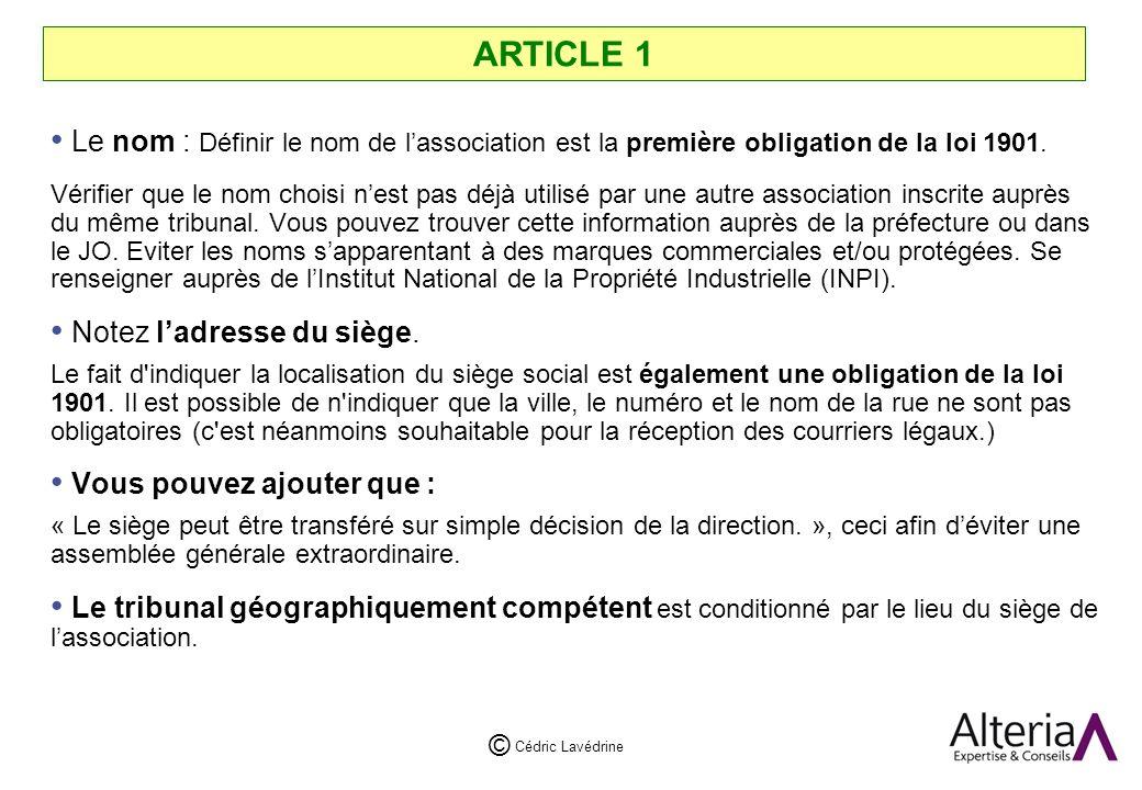 ARTICLE 1 Le nom : Définir le nom de l'association est la première obligation de la loi 1901.