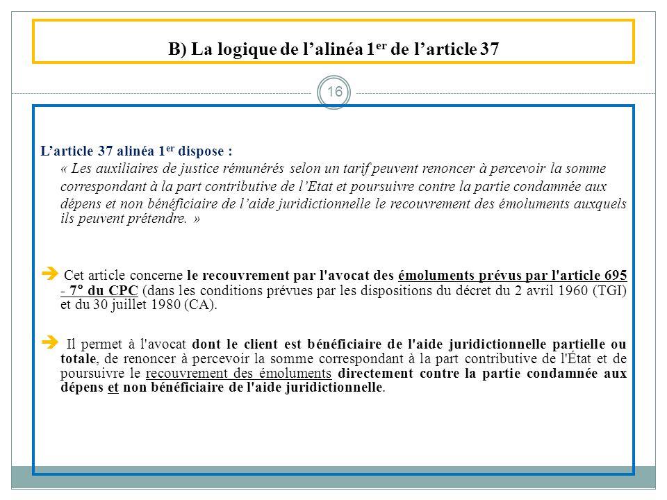 B) La logique de l'alinéa 1er de l'article 37