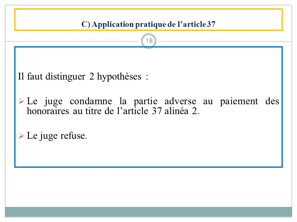 C) Application pratique de l'article 37
