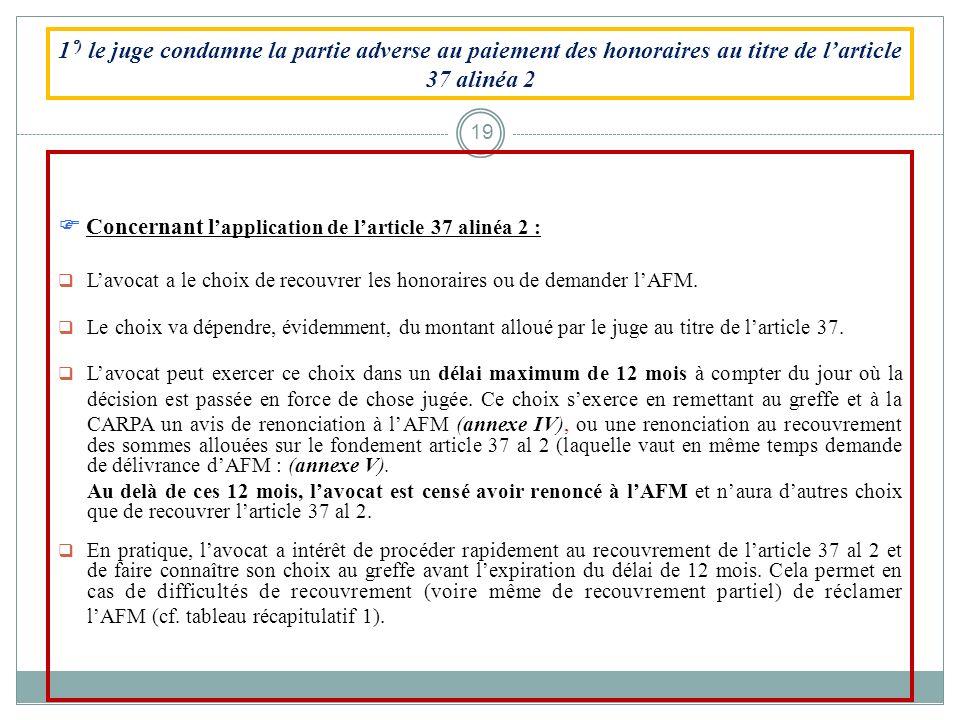 Concernant l'application de l'article 37 alinéa 2 :