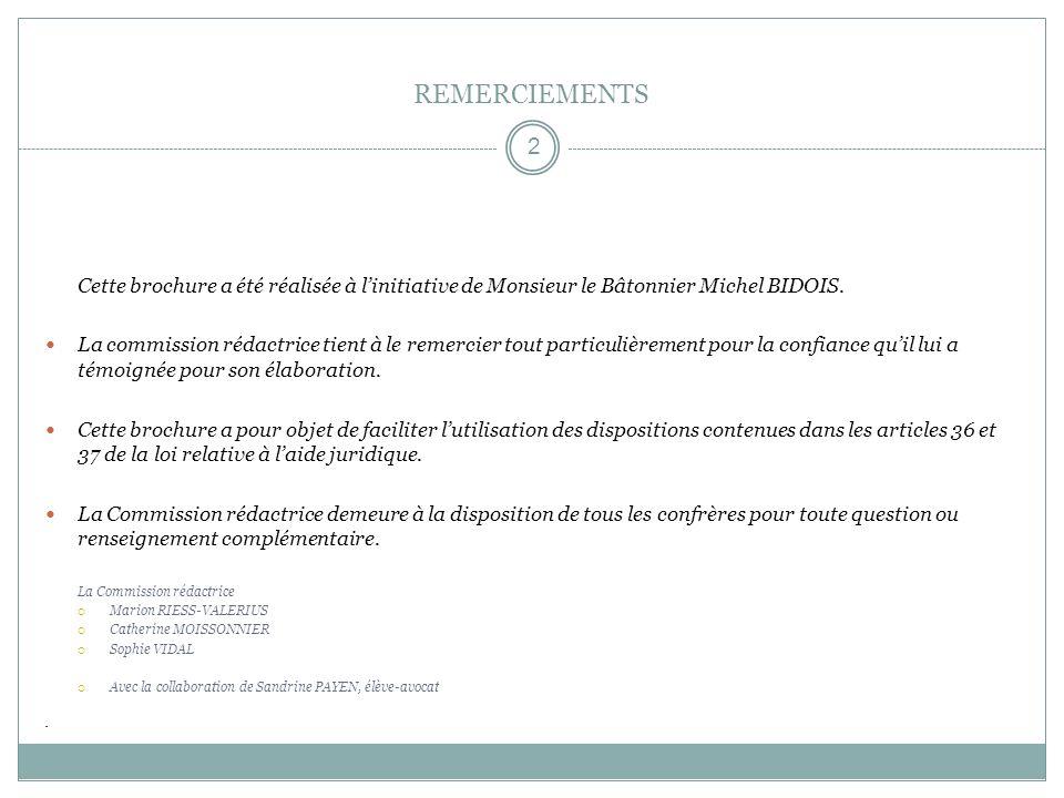 REMERCIEMENTS Cette brochure a été réalisée à l'initiative de Monsieur le Bâtonnier Michel BIDOIS.