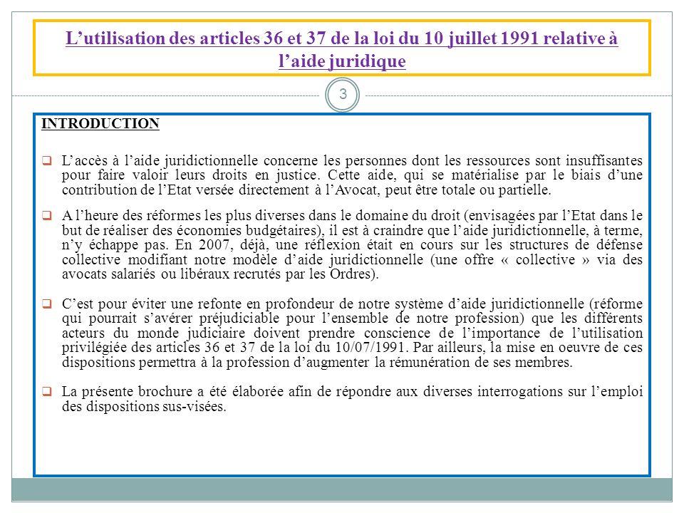 L'utilisation des articles 36 et 37 de la loi du 10 juillet 1991 relative à l'aide juridique