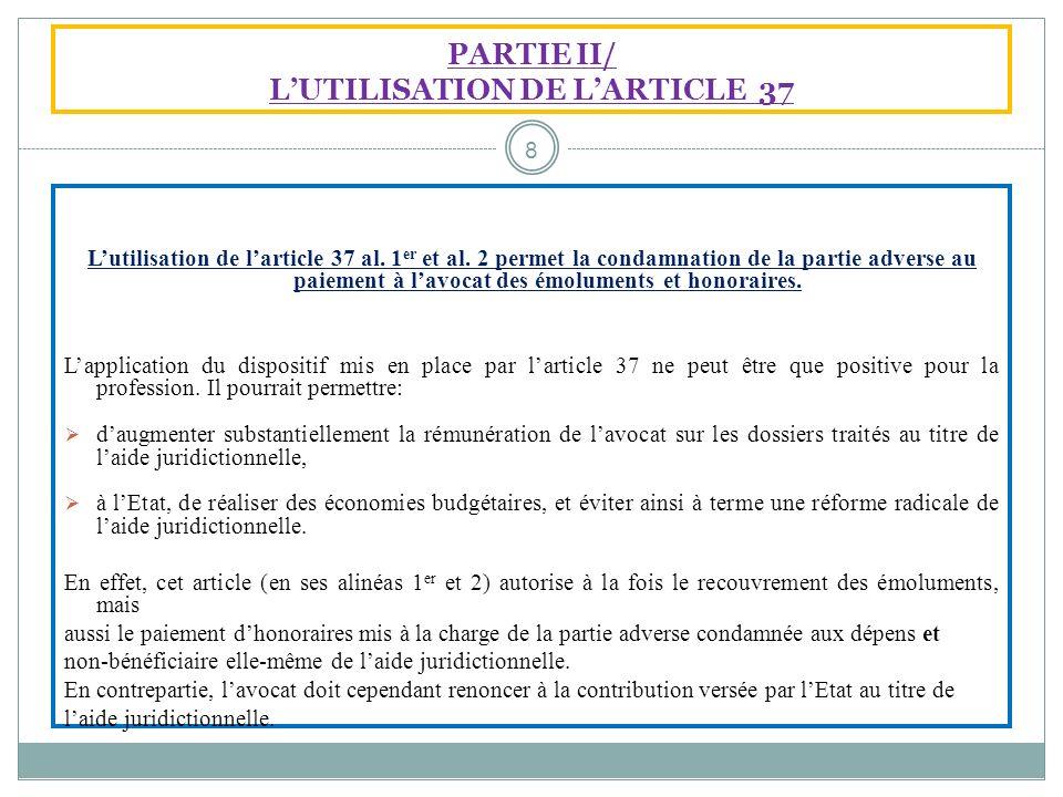PARTIE II/ L'UTILISATION DE L'ARTICLE 37