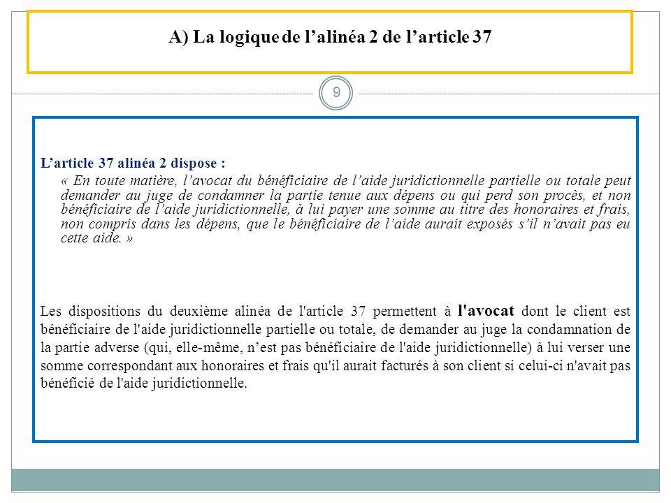 A) La logique de l'alinéa 2 de l'article 37