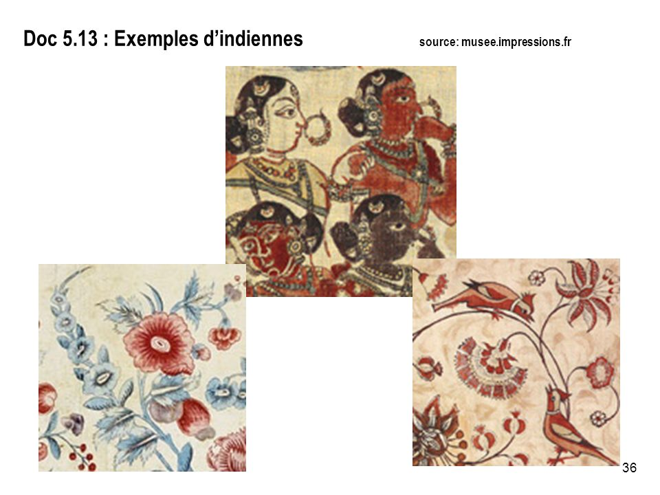 Doc 5.13 : Exemples d'indiennes source: musee.impressions.fr