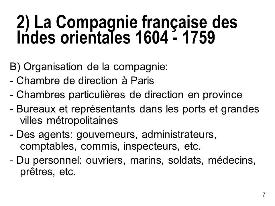 2) La Compagnie française des Indes orientales 1604 - 1759