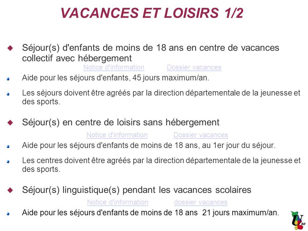 VACANCES ET LOISIRS 1/2 Séjour(s) d enfants de moins de 18 ans en centre de vacances collectif avec hébergement.