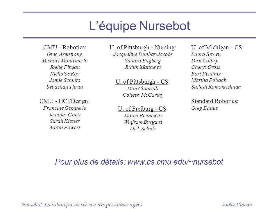 L'équipe Nursebot Pour plus de détails: www.cs.cmu.edu/~nursebot