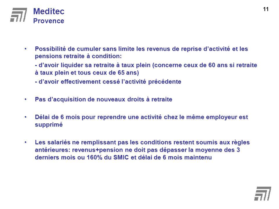 Meditec Provence. Possibilité de cumuler sans limite les revenus de reprise d'activité et les pensions retraite à condition: