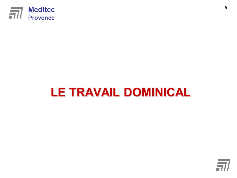 Meditec Provence LE TRAVAIL DOMINICAL