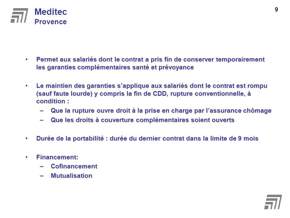 Meditec Provence. Permet aux salariés dont le contrat a pris fin de conserver temporairement les garanties complémentaires santé et prévoyance.