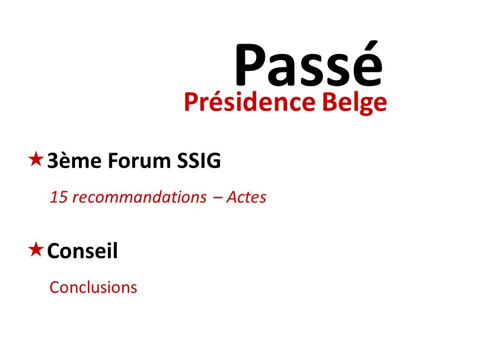 Passé Présidence Belge 3ème Forum SSIG Conseil