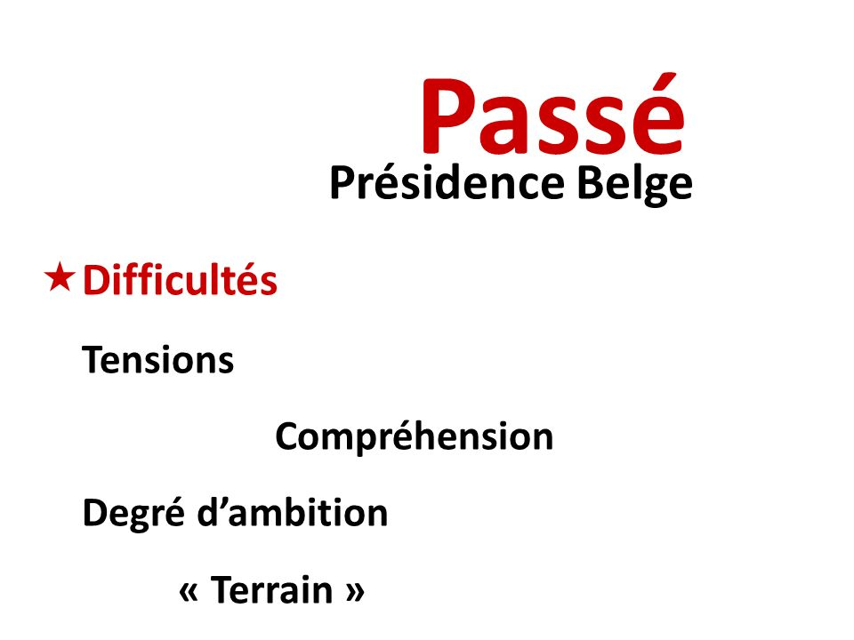 Passé Présidence Belge Difficultés Tensions Compréhension