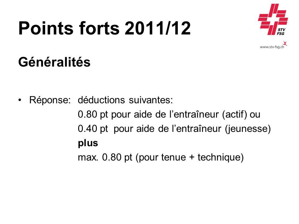 Points forts 2011/12 Généralités Réponse: déductions suivantes: