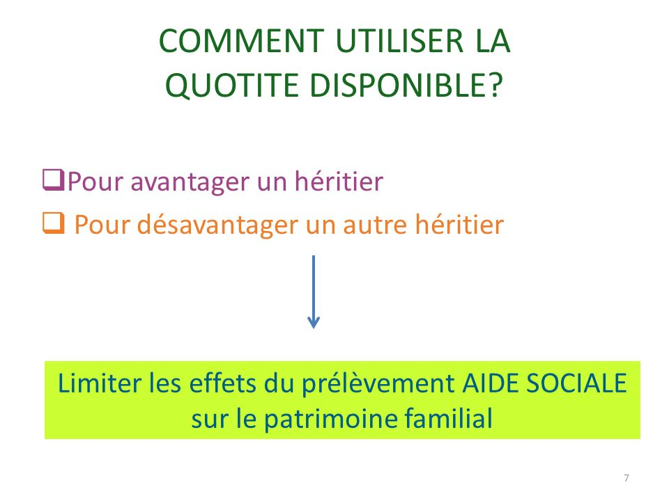 COMMENT UTILISER LA QUOTITE DISPONIBLE