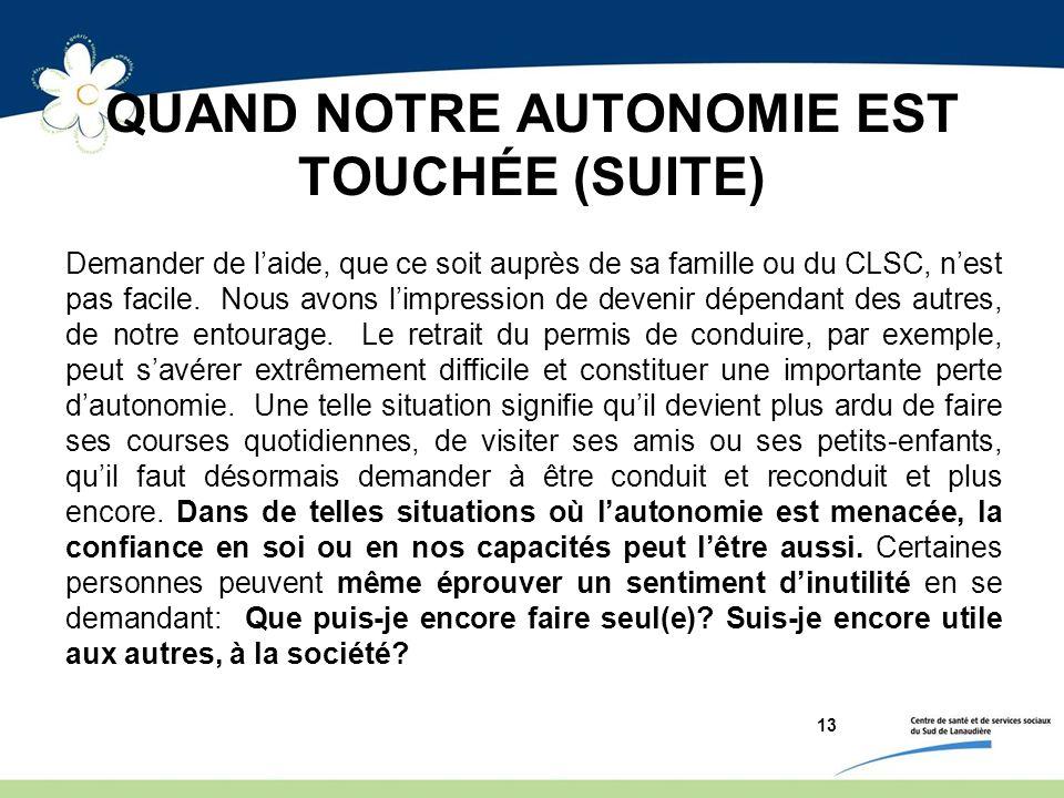QUAND NOTRE AUTONOMIE EST TOUCHÉE (SUITE)