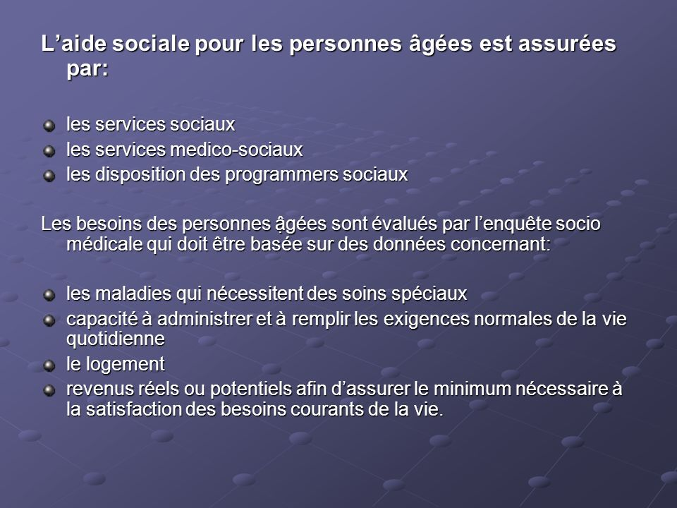 L'aide sociale pour les personnes âgées est assurées par: