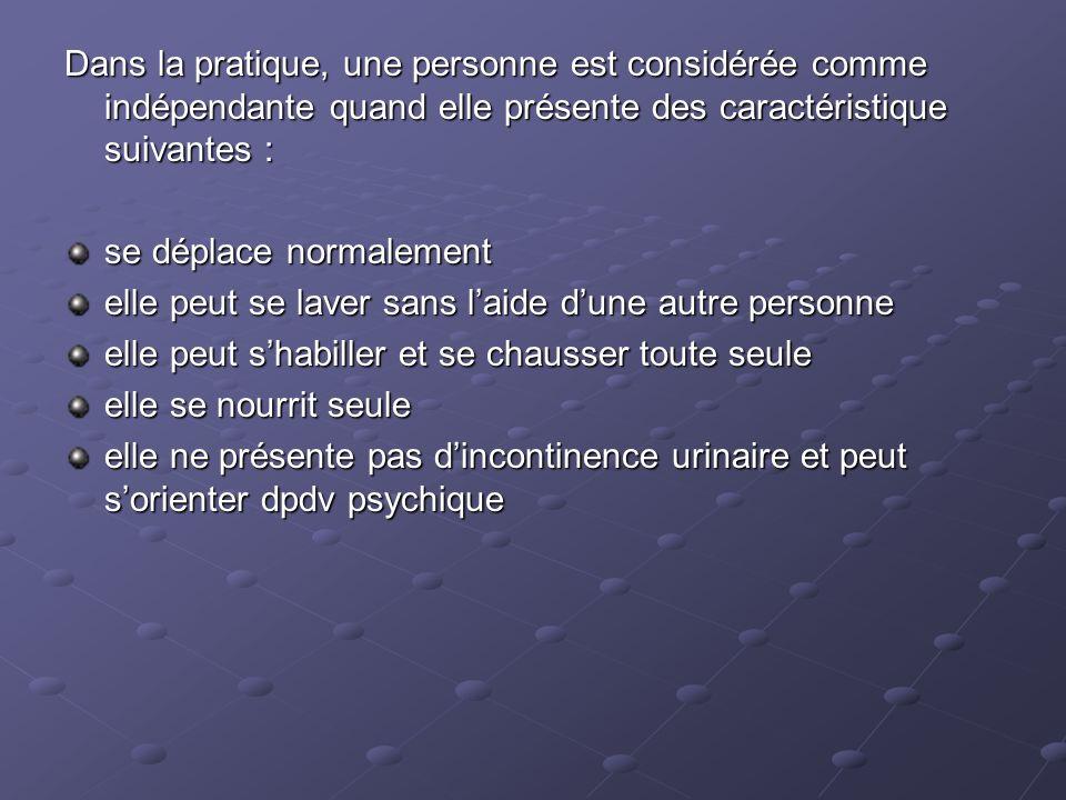 Dans la pratique, une personne est considérée comme indépendante quand elle présente des caractéristique suivantes :